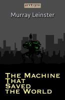The Machine That Saved the World