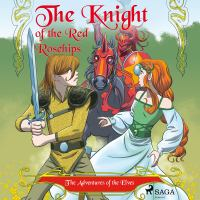 The adventures of the elves 1. The knight of the red rosehips